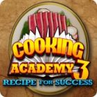 Cooking Academy 3: Recipe for Success gra
