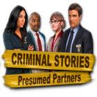 Criminal Stories: Presumed Partners gra