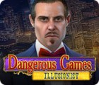 Dangerous Games: Illusionist gra