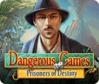 Dangerous Games: Prisoners of Destiny gra