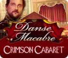 Danse Macabre: Crimson Cabaret gra