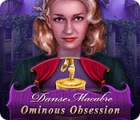 Danse Macabre: Ominous Obsession gra