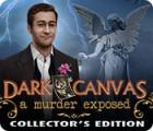 Dark Canvas: A Murder Exposed Collector's Edition gra