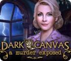 Dark Canvas: A Murder Exposed gra