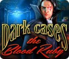 Dark Cases: The Blood Ruby gra