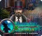 Dark City: Dublin Collector's Edition gra