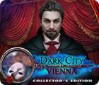 Dark City: Vienna Collector's Edition gra