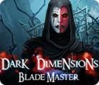 Dark Dimensions: Blade Master gra