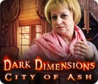 Dark Dimensions: City of Ash gra