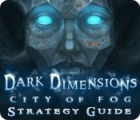 Dark Dimensions: City of Fog Strategy Guide gra