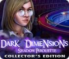 Dark Dimensions: Shadow Pirouette Collector's Edition gra
