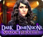 Dark Dimensions: Shadow Pirouette gra