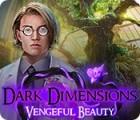 Dark Dimensions: Vengeful Beauty gra