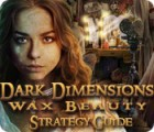 Dark Dimensions: Wax Beauty Strategy Guide gra
