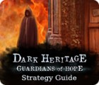 Dark Heritage: Guardians of Hope Strategy Guide gra
