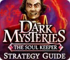 Dark Mysteries: The Soul Keeper Strategy Guide gra