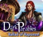 Dark Parables: Ballad of Rapunzel gra
