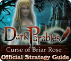 Dark Parables: Curse of Briar Rose Strategy Guide gra