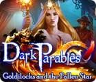 Dark Parables: Goldilocks and the Fallen Star gra