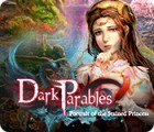 Dark Parables: Portrait of the Stained Princess gra