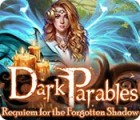 Dark Parables: Requiem for the Forgotten Shadow gra