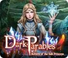 Dark Parables: Return of the Salt Princess gra