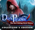 Dark Parables: The Red Riding Hood Sisters Collector's Edition gra