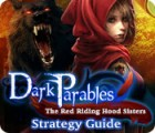 Dark Parables: The Red Riding Hood Sisters Strategy Guide gra