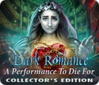Dark Romance: A Performance to Die For Collector's Edition gra