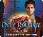 Dark Romance: Ashville Collector's Edition gra
