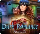 Dark Romance: Ashville gra
