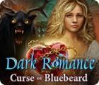 Dark Romance: Curse of Bluebeard gra