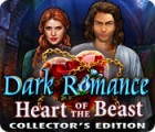 Dark Romance: Heart of the Beast Collector's Edition gra