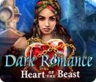 Dark Romance: Heart of the Beast gra