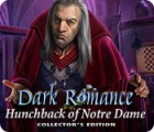 Dark Romance: Hunchback of Notre-Dame Collector's Edition gra
