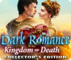 Dark Romance: Kingdom of Death Collector's Edition gra
