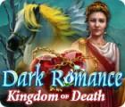 Dark Romance: Kingdom of Death gra