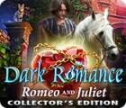 Dark Romance: Romeo and Juliet Collector's Edition gra