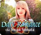 Dark Romance: The Swan Sonata gra