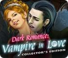 Dark Romance: Vampire in Love Collector's Edition gra