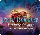 Dark Romance: Vampire Origins Collector's Edition gra