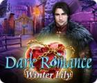 Dark Romance: Winter Lily gra