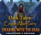 Dark Tales: Edgar Allan Poe's Speaking with the Dead Collector's Edition gra