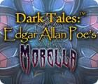 Dark Tales: Edgar Allan Poe's Morella gra