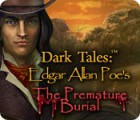 Dark Tales: Edgar Allan Poe's The Premature Burial gra