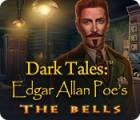 Dark Tales: Edgar Allan Poe's The Bells gra