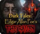 Dark Tales: Edgar Allan Poe's The Raven gra