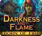 Darkness and Flame: Born of Fire gra