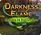Darkness and Flame: Enemy in Reflection gra