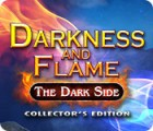 Darkness and Flame: The Dark Side Collector's Edition gra
